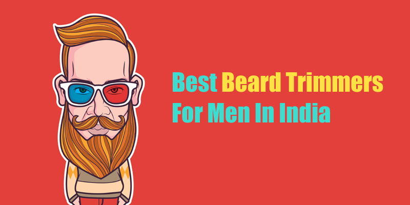 10 Best Beard Trimmers For Men In India For 2019 Review Prices